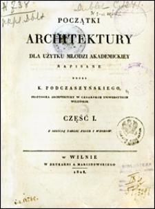 Początki architektury dla użytku młodzi akademickiéy. Cz. 1