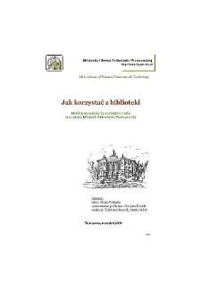 Jak korzystać z biblioteki : krótki przewodnik dla studentów I roku oraz adresy bibliotek Politechniki Warszawskiej