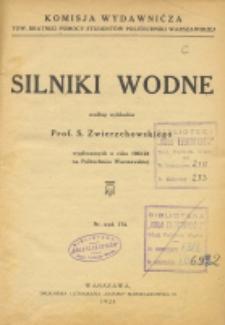 Silniki wodne według wykładów S. Zwierzchowskiego wygłoszonych w roku 1923/24 na Politechnice Warszawskiej