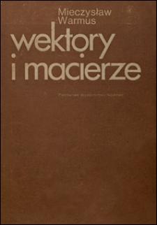 Wektory i macierze. T. 1