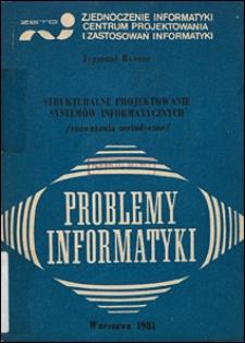 Strukturalne projektowanie systemów informatycznych : (rozważania metodyczne)