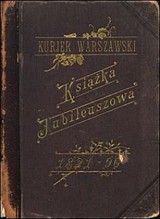 Kurjer Warszawski : książka jubileuszowa ozdobiona 247 rysunkami w tekście 1821-1896