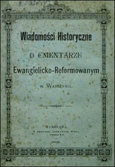 Wiadomości historyczne o Cmentarzu Ewangielicko-Reformowanym w Warszawie