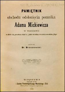 Pamiętnik obchodu odsłonięcia pomnika Adama Mickiewicza w Warszawie w dniu 24 grudnia 1898 r., jako w setną rocznicę urodzin Jego