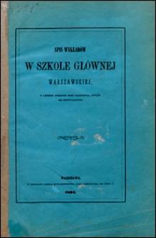 Spis wykładów w Szkole Głównej Warszawskiej w letniem półroczu roku naukowego 1863/4 się odbywających