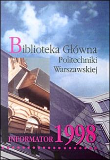 Biblioteka Główna Politechniki Warszawskiej. Informator 1998