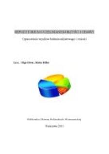 Repozytorium uczelniane - korzyści i obawy. Opracowanie wyników badania ankietowego i wnioski