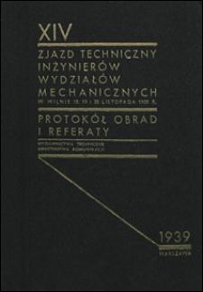 XIV [Dwunasty] Zjazd Techniczny Inżynierów Wydziałów Mechanicznych w Wilnie 18, 19 i 20 listopada 1938 : protokół obrad i referaty