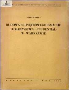 """Budowa 16-piętrowego gmachu Towarzystwa """"Prudential"""" w Warszawie"""