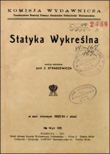 Statyka wykreślna : według wykładów w sem. zimowym 1923/24 r. akad.