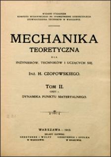 Mechanika teoretyczna dla inżynierów, techników i uczących się. T. 2. Dynamika punktu materyalnego