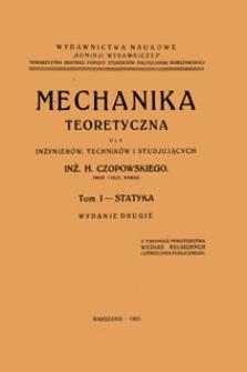 Mechanika teoretyczna dla inżynierów, techników i studjujących. T. 1, Statyka