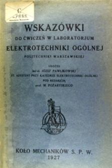 Wskazówki do ćwiczeń w laboratorjum elektrotechniki ogólnej Politechniki Warszawskiej
