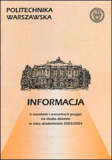 Informacja o zasadach i warunkach przyjęć na I rok studiów dziennych w roku akademickim 2003/2004