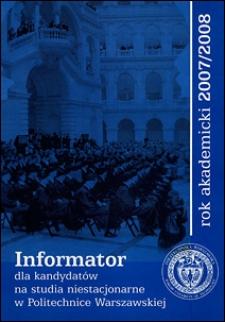 Informator dla kandydatów na studia niestacjonarne w Politechnice Warszawskiej w roku akademickim 2007/2008