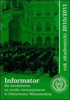 Informator dla kandydatów na studia niestacjonarne w Politechnice Warszawskiej w roku akademickim 2010/2011