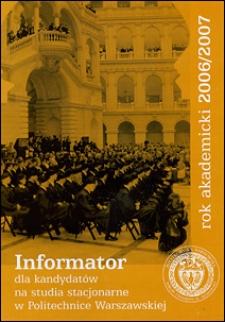 Informator dla kandydadatów na studia stacjonarne w Politechnice Warszawskiej. Rok akademicki 2006/2007