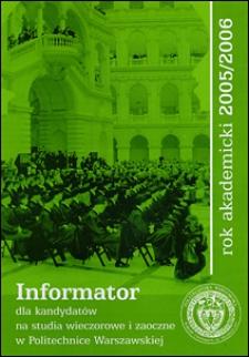 Informator dla kandydadatów na studia wieczorowe i zaoczne w Politechnice Warszawskiej. Rok akademicki 2005/2006