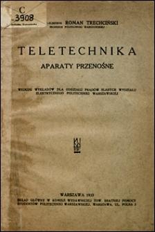 Teletechnika : aparaty przenośne : według wykładów dla Oddziału Prądów Słabych Wydziału Elektrycznego Politechniki Warszawskiej