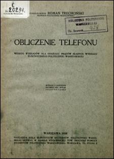 Obliczenie telefonu : według wykładów dla Oddziału Prądów Słabych Wydziału Elektrycznego Politechniki Warszawskiej