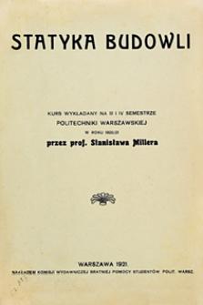 Statyka budowli : kurs wykładany na III i IV semestrze Politechnki Warszawskiej w roku 1920/21
