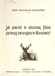 Jak powstał w odrodzonej Polsce pierwszy zwierzyniec w Warszawie?