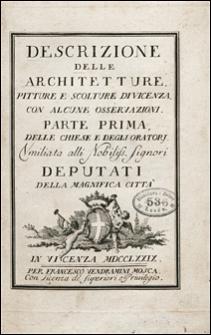 Descrizione delle architetture, pitture e scolture di Vicenza con alcune asservazioni. Parte 1, Delle chiese e degli oratori