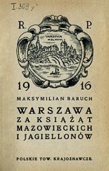 Warszawa za książąt mazowieckich i Jagiellonów : z 5 rycinami