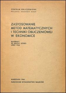 Zastosowanie metod matematycznych i techniki obliczeniowej w ekonomice. Materiały ze Szkoły Letniej lipiec 1964