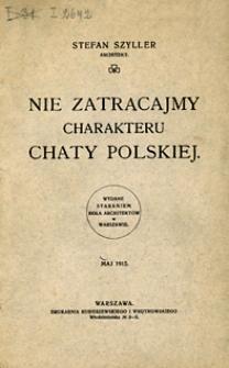 Nie zatracajmy charakteru chaty polskiej