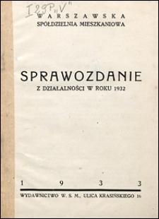 Warszawska Spółdzielnia Mieszkaniowa. Sprawozdanie z działalności 1932