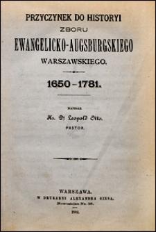 Przyczynek do historyi zboru ewangelicko-augsburskiego warszawskiego. 1650-1781