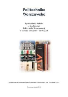 Sprawozdanie Rektora z działalności Politechniki Warszawskiej w okresie: 1.09.2017-31.08.2018